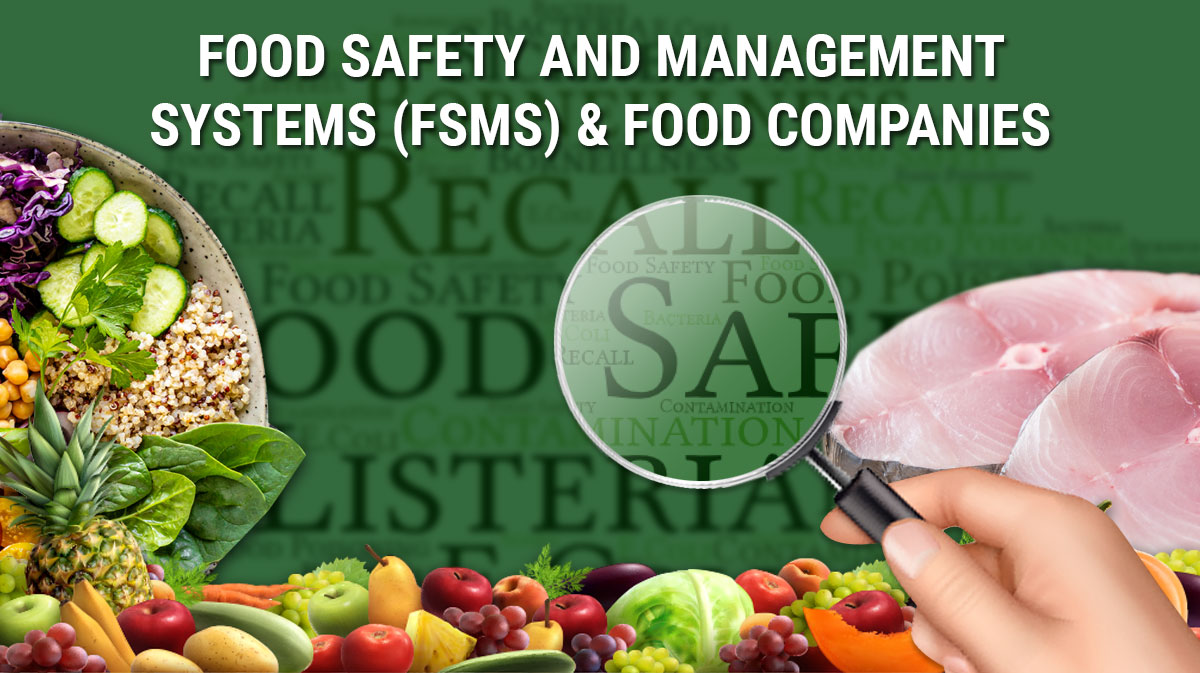 Food Safety and Management Systems FSMS & Food Companies